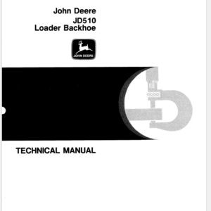 John Deere 510 Backhoe Loader Technical Manual TM-1039