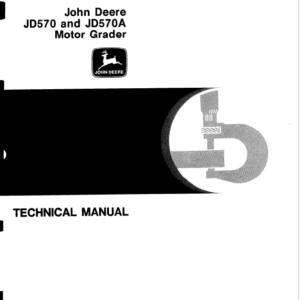 John Deere 570, 570A Motor Grader Technical Manual TM-1001