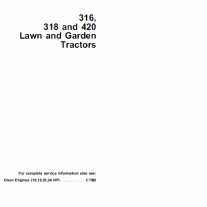John Deere 316, 318, 420 Lawn and Garden Tractors Technical Manual TM-1590