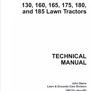 John Deere 130, 160, 165, 175, 180, 185 Lawn Tractors Technical Manual