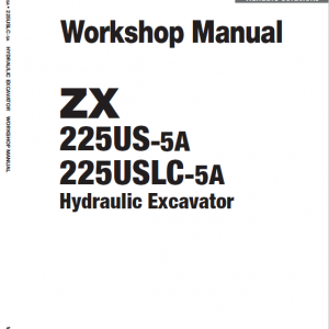 Hitachi ZX225US-5A and ZX225USLC-5A ZAXIS Excavator Manual