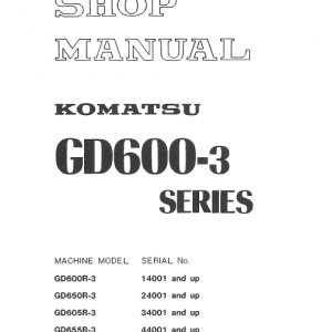 Komatsu GD600R-3, GD605R-3, GD650R-3 Grader Service Manual