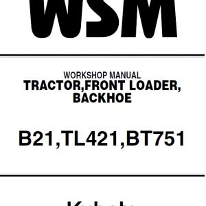 Kubota B21, TL421, BT751 Tractor Loader Workshop Service Manual