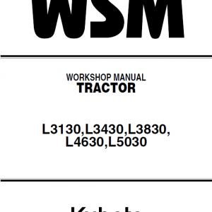 Kubota L3130, L3430, L3830, L4630, L5030 Tractor Workshop Manual