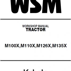 Kubota M100X, M110X, M126X, M135X Tractor Workshop Manual